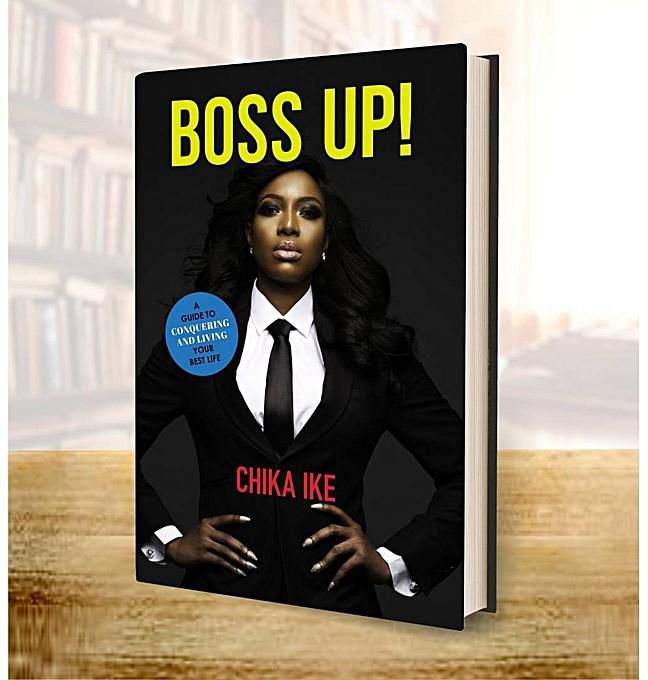 Boss Up! A Guide to Conquering and Living Your Best Life by Chika Ike
