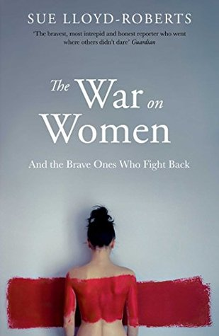 The War on Women by Sue Lloyd-Roberts
