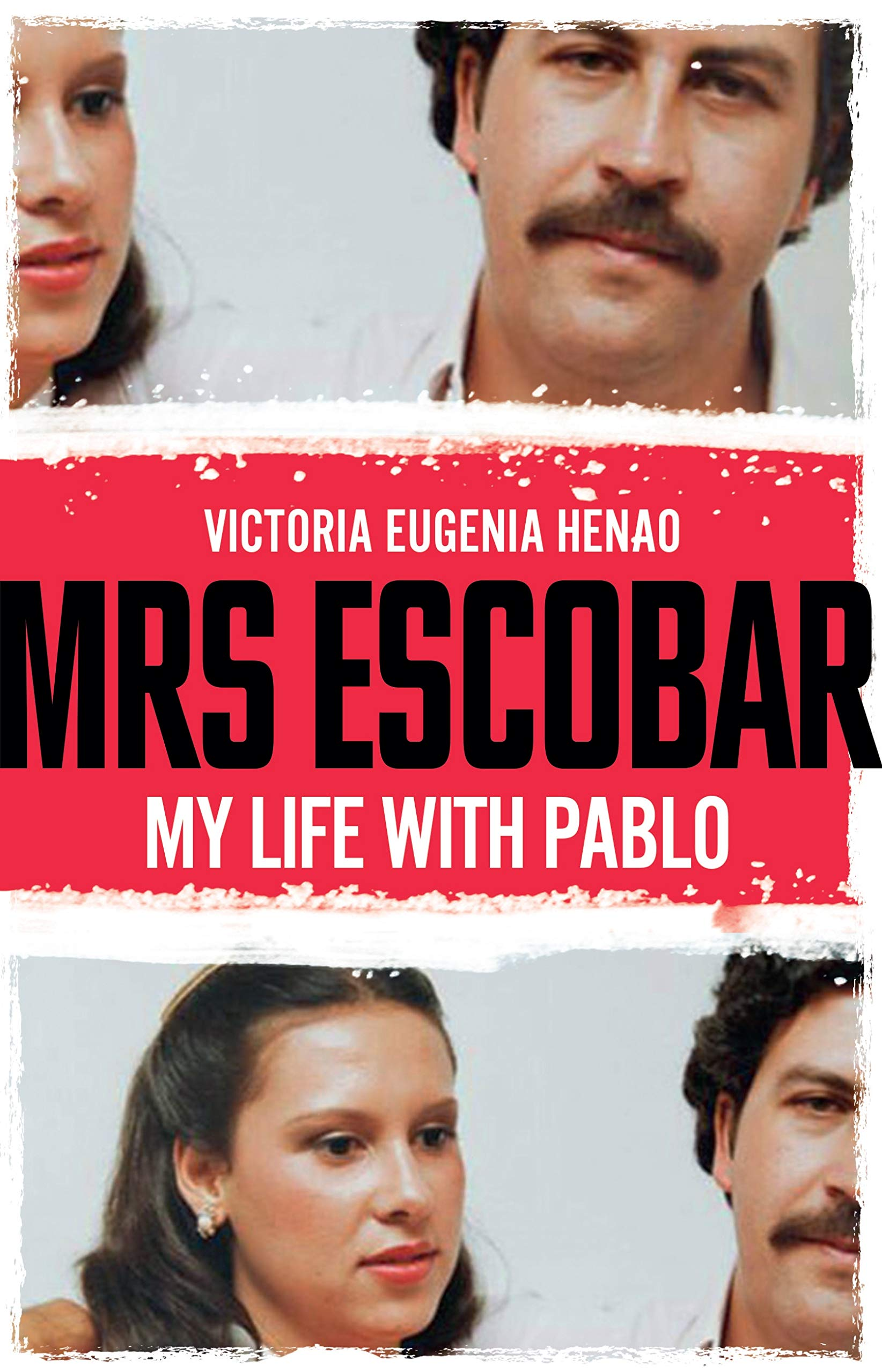 Mrs Escobar: My Life With Pablo by Victoria Eugenia Henao