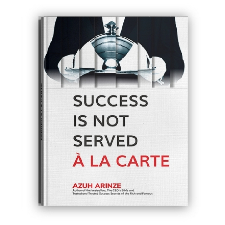 SUCCESS IS NOT SERVED A LA CARTE by Azuh Arinze