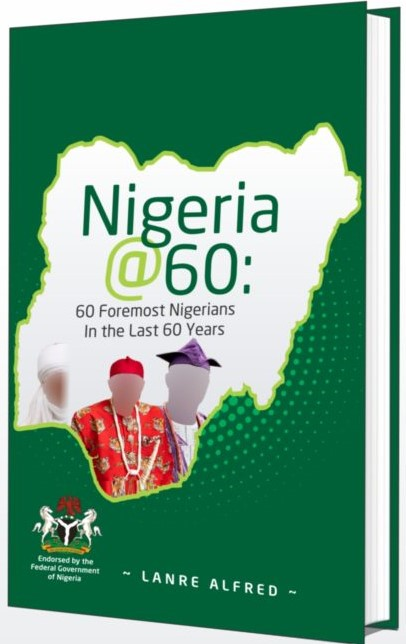 Nigeria @ 60 by Lanre Alfred