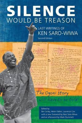 """The State and a State – A Review of """"Silence Would be Treason"""" by Ken Saro-Wiwa"""